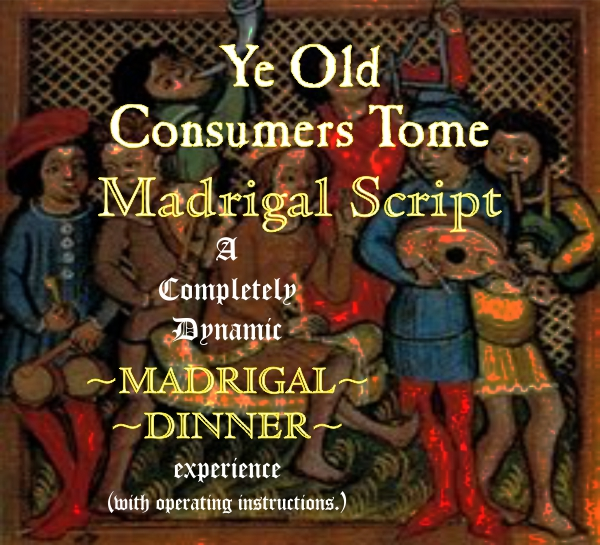 Ye Old Consumers Tome Madrigal Script