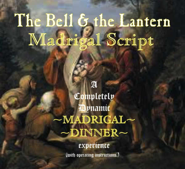 The Bell and the Lantern Madrigal Script